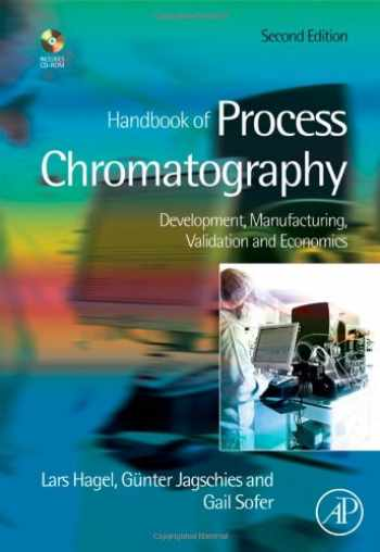 9780123740236-0123740231-Handbook of Process Chromatography: Development, Manufacturing, Validation and Economics