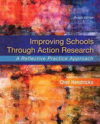 9780134027425-0134027426-Improving Schools Through Action Research: A Reflective Practice Approach, Enhanced Pearson eText -- Access Card Package (What's New in Ed Psych / Tests & Measurements)