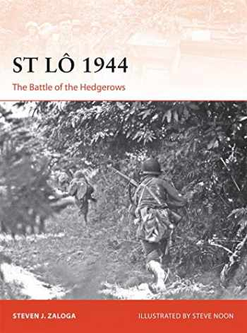 9781472816931-1472816935-St Lô 1944: The Battle of the Hedgerows (Campaign)