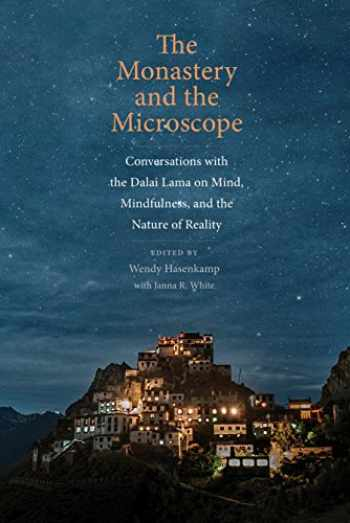 9780300218084-0300218087-The Monastery and the Microscope: Conversations with the Dalai Lama on Mind, Mindfulness, and the Nature of Reality