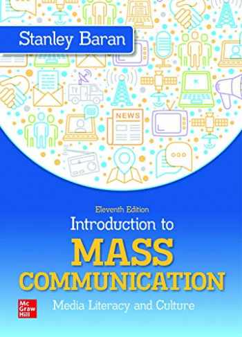 9781260007312-1260007316-Loose Leaf Introduction to Mass Communication: Media Literacy and Culture