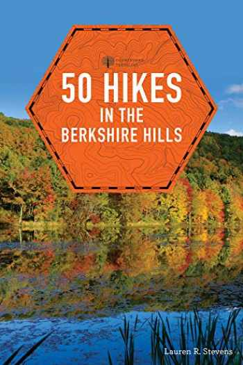 9781581573565-1581573561-50 Hikes in the Berkshire Hills (Explorer's 50 Hikes)
