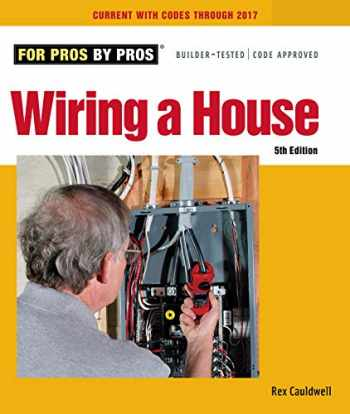 9781627106740-162710674X-Wiring a House: 5th Edition (For Pros By Pros)