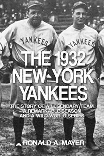 9781620061008-1620061007-The 1932 New York Yankees: The Story of a Legendary Team, a Remarkable Season, and a Wild World Series