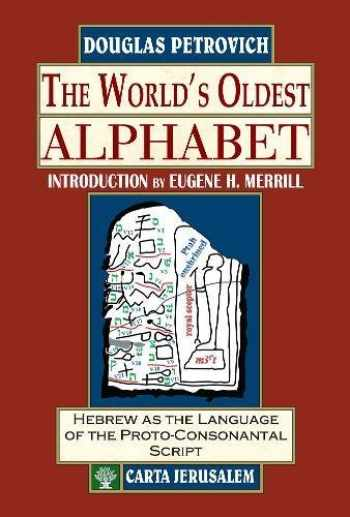 9789652208842-9652208841-The World's Oldest Alphabet: Hebrew As the Language of the Proto-consonantal Script