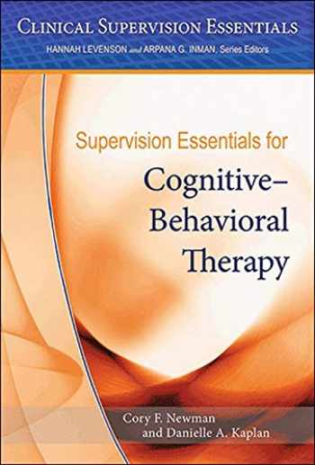 9781433822797-1433822792-Supervision Essentials for Cognitive–Behavioral Therapy (Clinical Supervision Essentials)