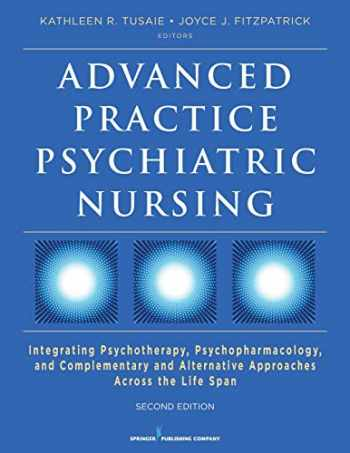 9780826132536-0826132537-Advanced Practice Psychiatric Nursing, Second Edition: Integrating Psychotherapy, Psychopharmacology, and Complementary and Alternative Approaches Across the Life Span