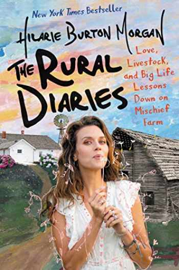 9780062862754-0062862758-The Rural Diaries: Love, Livestock, and Big Life Lessons Down on Mischief Farm