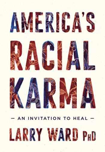 9781946764744-1946764744-America's Racial Karma: An Invitation to Heal