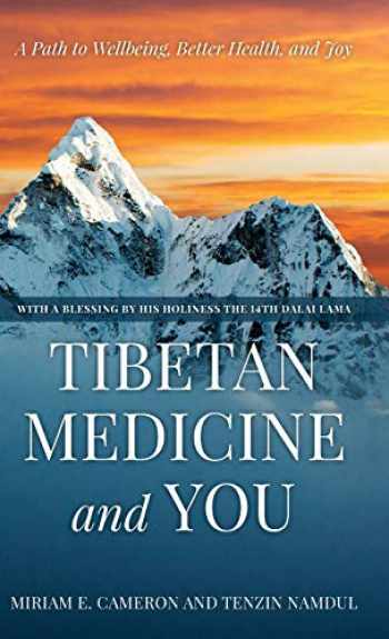 9781538135013-1538135019-Tibetan Medicine and You: A Path to Wellbeing, Better Health, and Joy