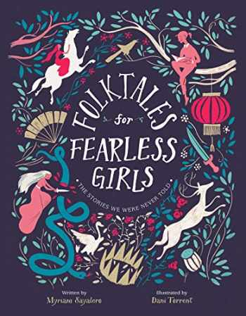 9780593115220-0593115228-Folktales for Fearless Girls: The Stories We Were Never Told