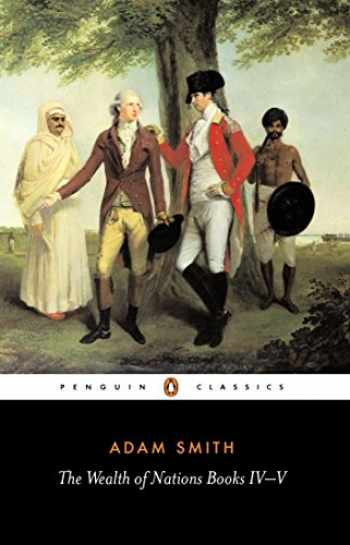 9780140436150-0140436154-The Wealth of Nations, Books IV-V (Penguin Classics)