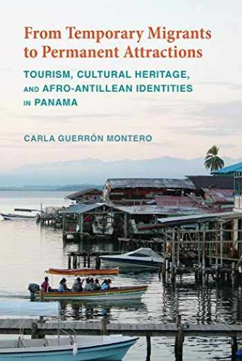 9780817320614-081732061X-From Temporary Migrants to Permanent Attractions: Tourism, Cultural Heritage, and Afro-Antillean Identities in Panama
