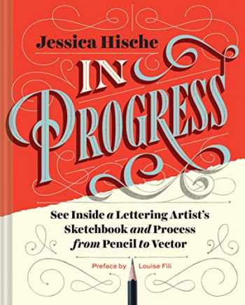 9781452136226-145213622X-In Progress: See Inside a Lettering Artist's Sketchbook and Process, from Pencil to Vector (Hand Lettering Books, Learn to Draw Books, Calligraphy Workbook for Beginners)