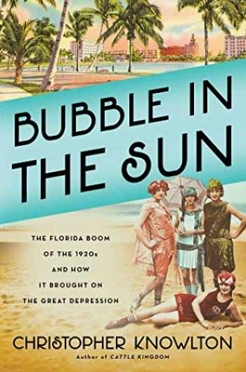 9781982128371-1982128372-Bubble in the Sun: The Florida Boom of the 1920s and How It Brought on the Great Depression