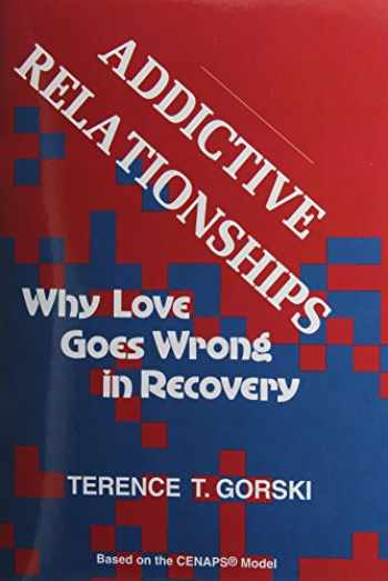 9780830906369-0830906363-Addictive Relationships: Why Love Goes Wrong in Recovery