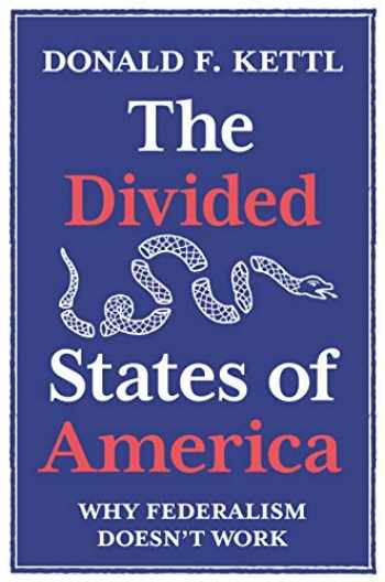 9780691182278-0691182272-The Divided States of America: Why Federalism Doesn't Work