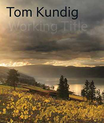 9781616898991-1616898992-Tom Kundig: Working Title