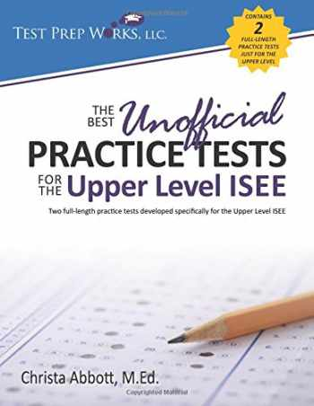9781939090508-1939090504-The Best Unofficial Practice Tests for the Upper Level ISEE