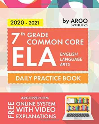 9781946755612-1946755613-7th Grade Common Core ELA (English Language Arts): Daily Practice Workbook | 300+ Practice Questions and Video Explanations | Common Core State Aligned | Argo Brothers