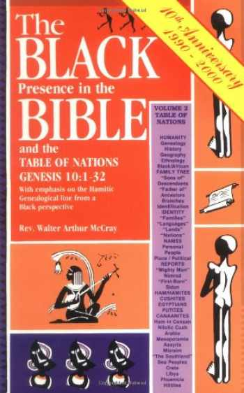 9780933176249-0933176244-The Black Presence in the Bible and the Table of Nations: Genesis 10: 1-32