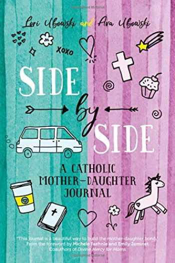 9781594718694-1594718695-Side by Side: A Catholic Mother-Daughter Journal