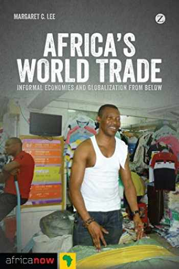 9781780323503-1780323506-Africa's World Trade: Informal Economies and Globalization from Below (Africa Now)