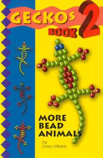 9780966359114-0966359119-Geckos 2: More Bead Animals