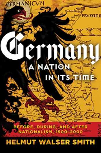 9780871404664-0871404664-Germany: A Nation in Its Time: Before, During, and After Nationalism, 1500-2000