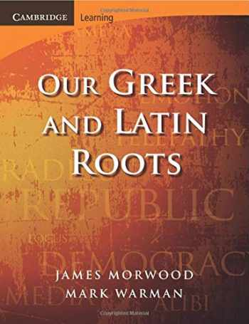9780521699990-0521699991-Our Greek and Latin Roots (Cambridge Latin Texts)