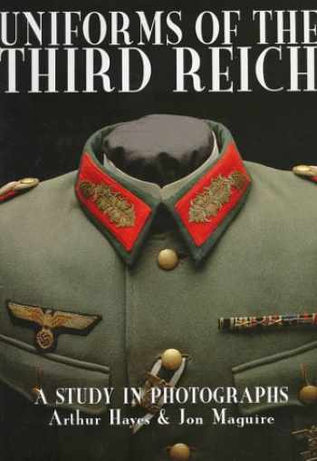 9780764303586-0764303589-Uniforms of the Third Reich: A Study in Photographs (Schiffer Military History)