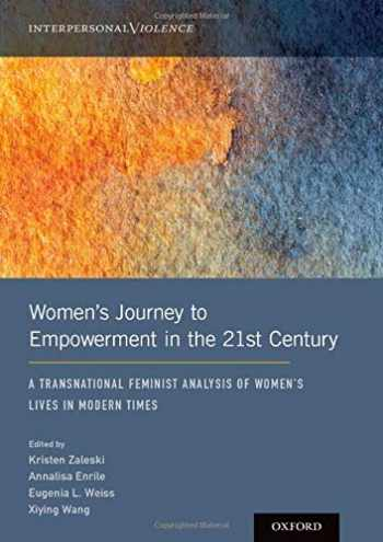 9780190927097-0190927097-Women's Journey to Empowerment in the 21st Century: A Transnational Feminist Analysis of Women's Lives in Modern Times (Interpersonal Violence)
