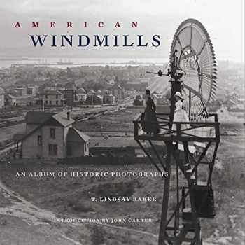 9780806142494-0806142499-American Windmills: An Album of Historic Photographs