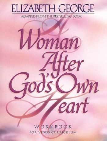 9780976011415-0976011417-A Woman After God's Own Heart: A Bible Study Workbook