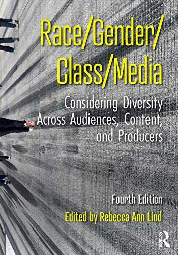 9781138069794-1138069795-Race/Gender/Class/Media: Considering Diversity Across Audiences, Content, and Producers