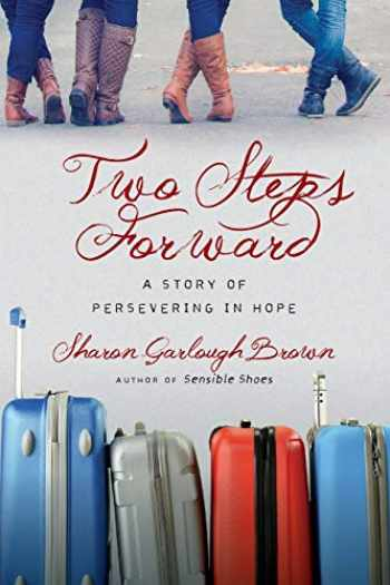 9780830843183-0830843183-Two Steps Forward: A Story of Persevering in Hope (Sensible Shoes)