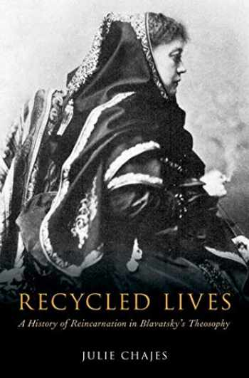 9780190909130-0190909137-Recycled Lives: A History of Reincarnation in Blavatsky's Theosophy (Oxford Studies in Western Esotericism)
