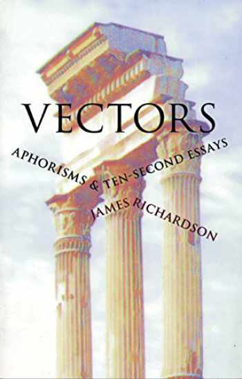 9780967266893-0967266890-Vectors: Aphorisms & Ten-Second Essays