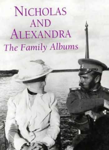 9781850434948-1850434948-Nicholas and Alexandra: The Family Albums