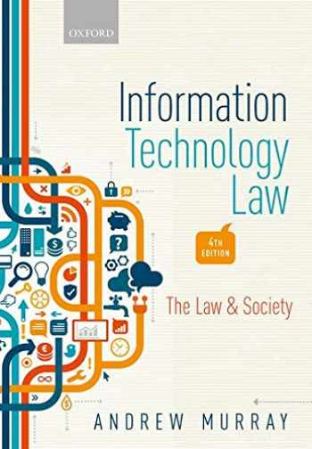 9780198804727-0198804725-Information Technology Law: The Law and Society