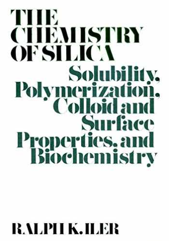 9780471024040-047102404X-The Chemistry of Silica: Solubility, Polymerization, Colloid and Surface Properties and Biochemistry of Silica