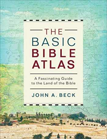 9780801077906-0801077907-The Basic Bible Atlas: A Fascinating Guide to the Land of the Bible