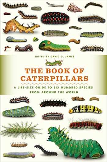 9780226287362-022628736X-The Book of Caterpillars: A Life-Size Guide to Six Hundred Species from around the World