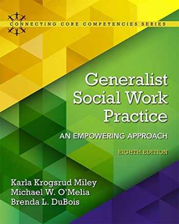9780133948271-0133948277-Generalist Social Work Practice: An Empowering Approach (8th Edition) (Connecting Core Competencies)