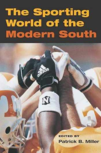 9780252070365-0252070364-The Sporting World of Modern South (Sport and Society)