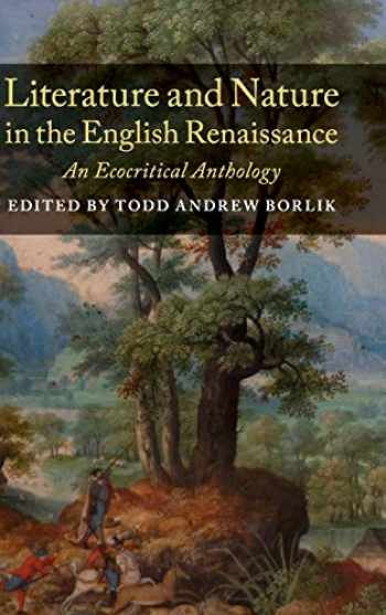 9781316510155-1316510158-Literature and Nature in the English Renaissance: An Ecocritical Anthology