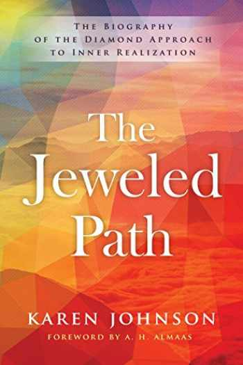 9781611804355-1611804353-The Jeweled Path: The Biography of the Diamond Approach to Inner Realization