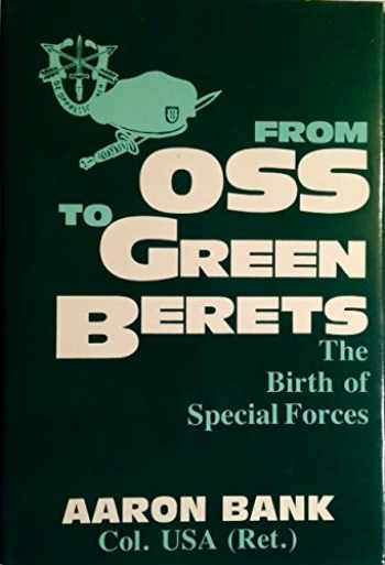 9780891412717-0891412719-From Oss to Green Berets: The Birth of Special Forces