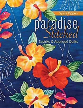 9781571206176-1571206175-Paradise Stitched--Sashiko & Applique Quilts