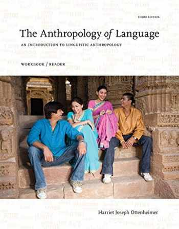 9781111828851-1111828857-The Anthropology of Language: An Introduction to Linguistic Anthropology Workbook/Reader